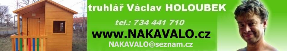 Dřevostavby truhlář Václav Holoubek NAKAVALO s.r.o. www.NAKAVALO.cz